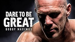 DARE TO BE GREAT - Powerful Motivational Speech Video (Featuring Bobby Maximus)