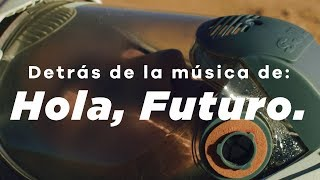 detras de la musica de hola futuro