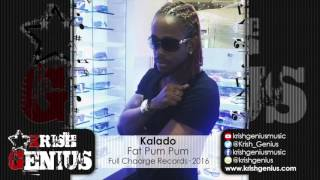 Kalado - Fat Pum Pum (Raw) Tilt Ova Riddim - January 2016