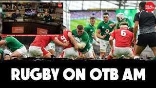 'Wales are bad winners and losers' | Ireland's best XV | Rugby on OTB AM