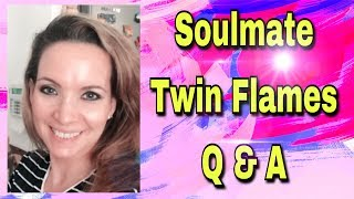 Soulmate & Twin Flame Q & A - Part 8 - How To Come To Divine Union With