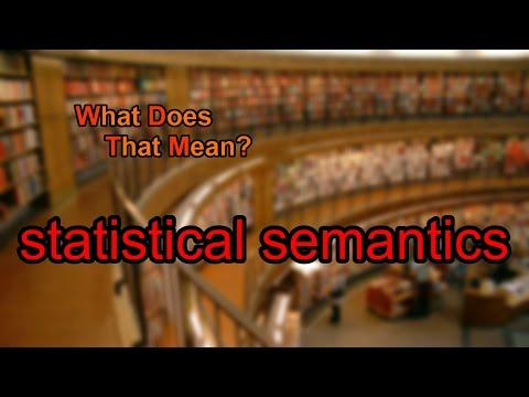 What does statistical semantics mean?