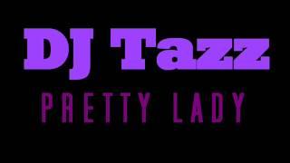"""Pretty Lady"" - DJ Tazz [Club Mix]"