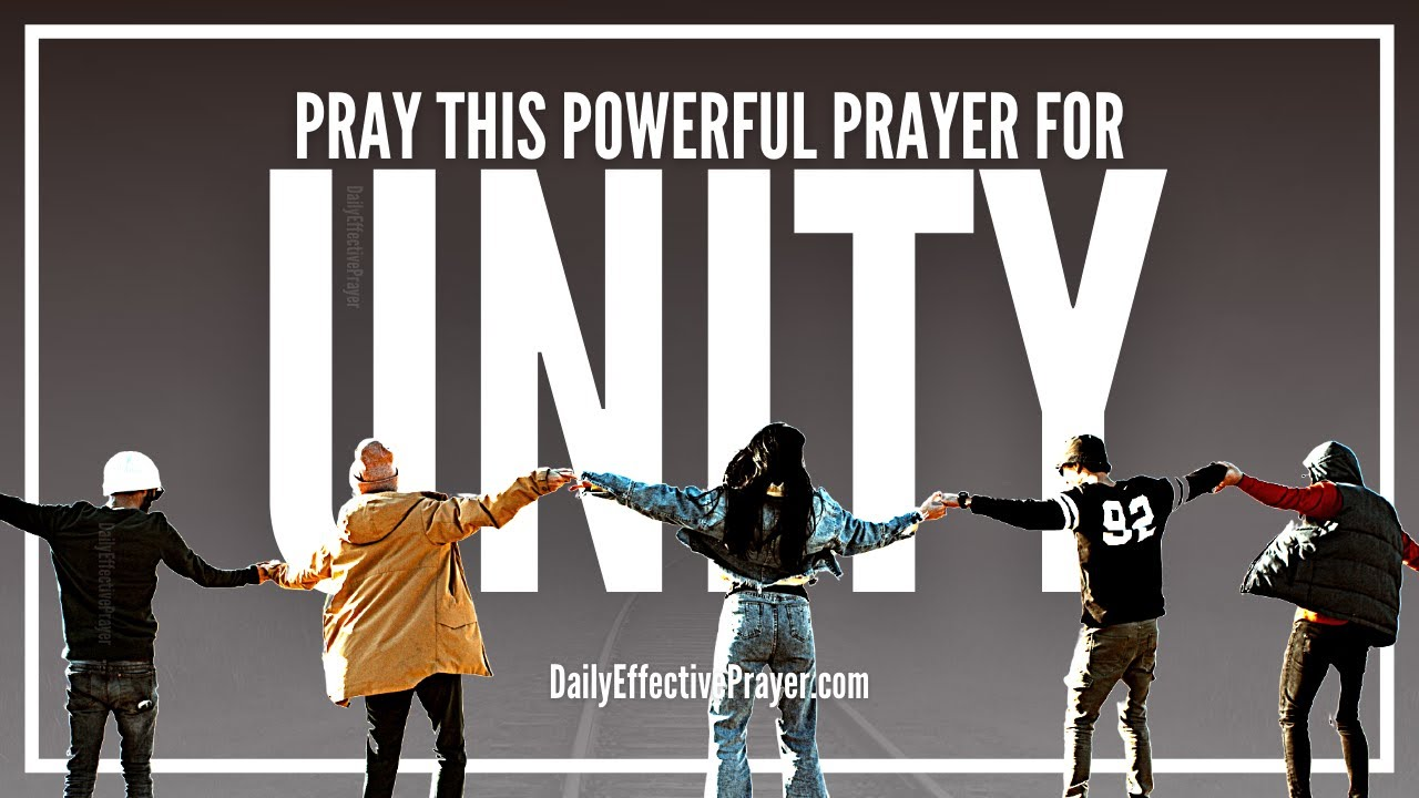 Prayer For Unity In The Body Of Christ Unity Prayer Youtube