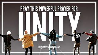 Prayer For Unity In The Body Of Christ - Unity Prayer