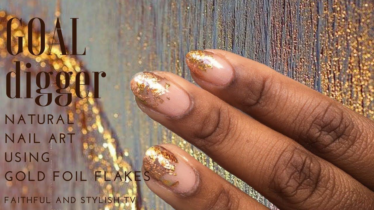GOAL Digger Natural Nail Art | Gold Foil Flakes | Faithful and ...