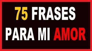 Frases De Amor Para Mi Novio O Novia Cortas Y Bonitas Youtube