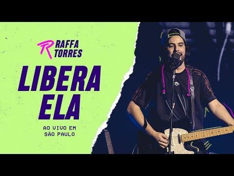 Raffa Torres - Libera Ela (Ao Vivo Em SP / 2019)