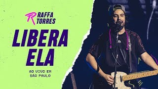 Raffa Torres - Libera Ela (Ao Vivo Em São Paulo)