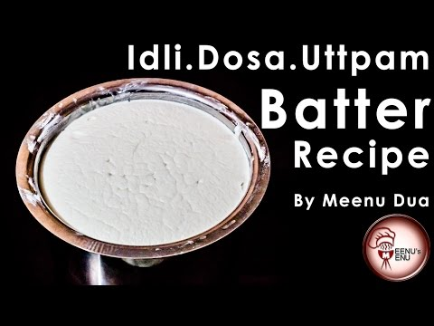 Idli Dosa Uttapam South Indian  Batter