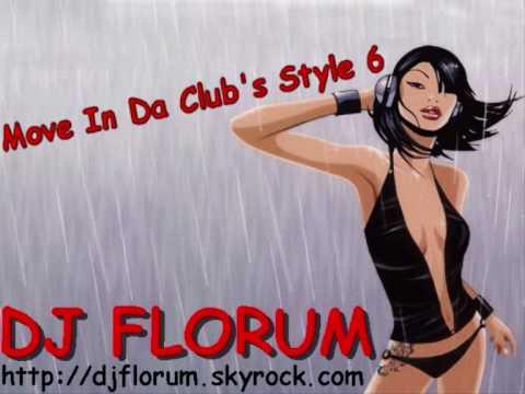 DJ FLORUM - MOVE IN DA CLUB'S STYLE 6