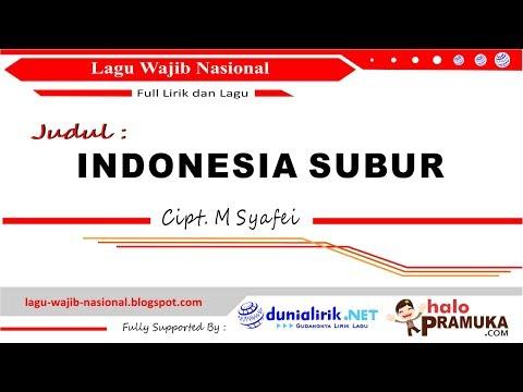 INDONESIA SUBUR + Lirik ( Lagu Wajib Nasional Ciptaan M Syafei)