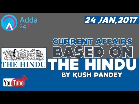 CURRENT AFFAIRS Based on THE HINDU - 24th January 2017