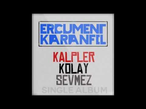 Ercüment Karanfil ft. Emre Bay - Kalpler Kolay Sevmez (Official Remix)