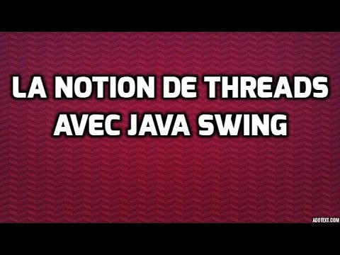 (LES THREADS AVEC SWING) EXTRAIT FORMATION JAVA SWING 7