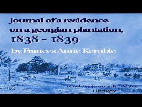 Journal of A Residence On A Georgian Plantation, 1838-1839 | Frances Anne Kemble | Audio Book | 6/7