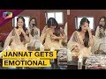 Jannat Zubair Rahmani Gets Emotional | Find Out Why? | Television News | India Forums