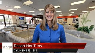 Desert Hot Tubs Review Central City Village, AZ 85034 (480) 855-1981