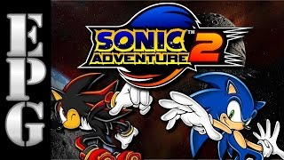 EPG Review: Why I Prefer Sonic Adventure 2 (DC) Over Sonic Adventure