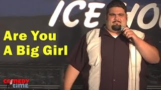 Stand Up Comedy By Eddie Barojas - Are You A Big Girl?