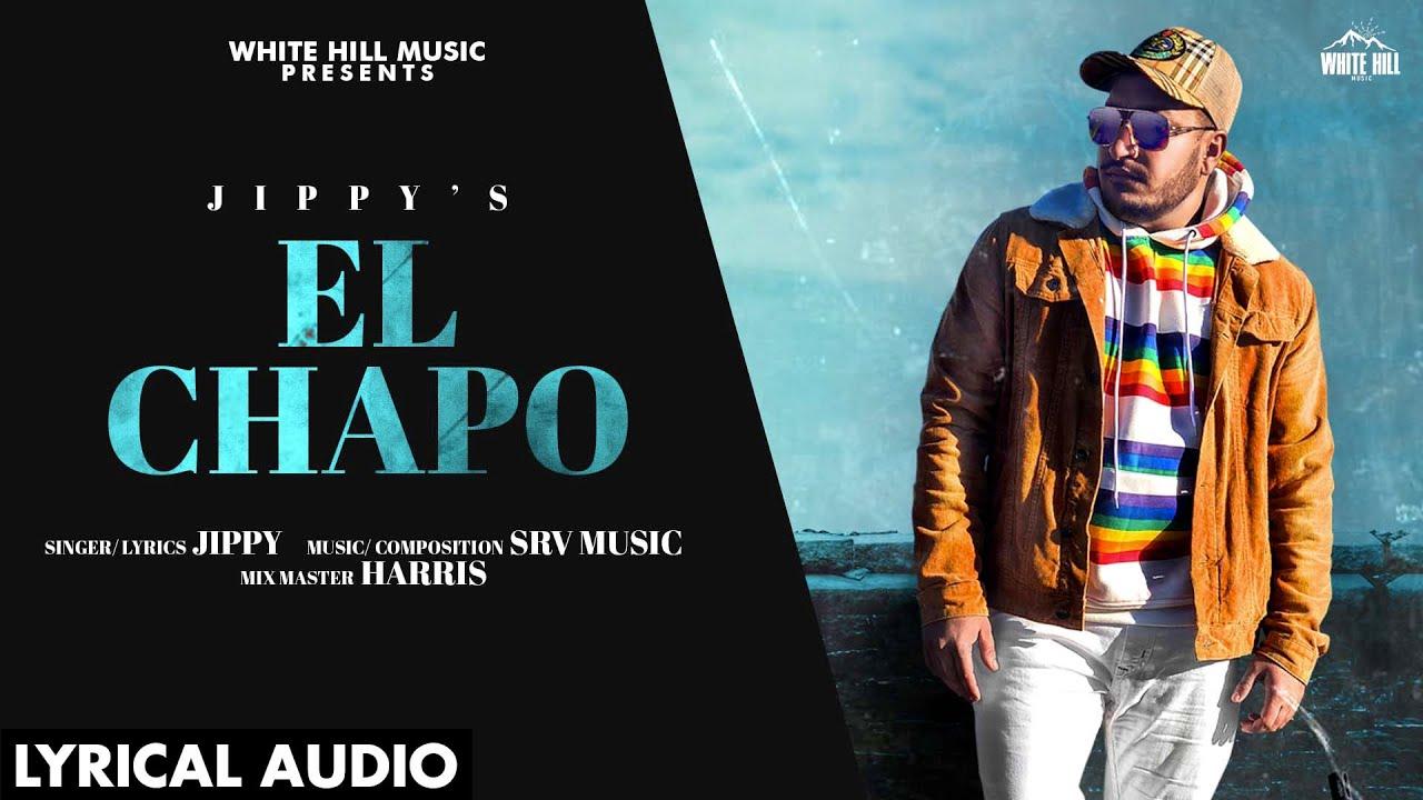 El Chapo (Lyrical Audio)   Jippy   New Punjabi Song 2020   White Hill Music
