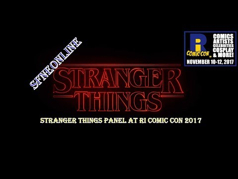 Stranger Things Panel at RI Comic Con 2017