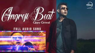 Angreji Beat (Full Audio Song) | Gippy Grewal | Punjabi Song Collection | Speed Records