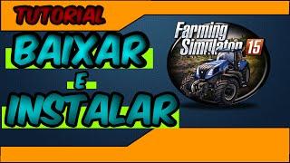 Como Baixar e Instalar o Farming Simulator 2015 (PIRATA)