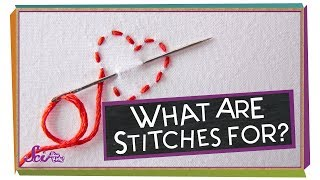 What Are Stitches For?