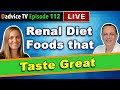 Renal Diet Foods low in protein, phosphorus, potassium, and sodium that taste great