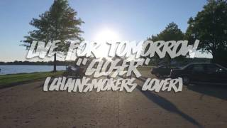 Live For Tomorrow - Closer (The Chainsmokers Punk Goes Pop Style Cover)