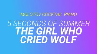 The Girl Who Cried Wolf - 5 Seconds of Summer [cover by Molotov Cocktail Piano]