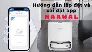 Hướng dẫn lắp đặt và cài đặt app cho robot hút bụi lau nhà Narwal