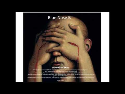 Wounds of Love - Blue Nose B