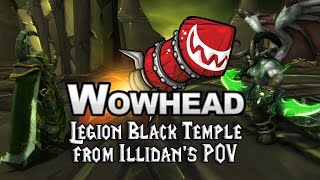 Legion - Black Temple from Illidan's POV(Legion - Black Temple from Illidan's POV., 2016-06-22T17:28:32.000Z)