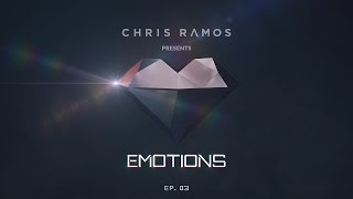 Chris Ramos Presents - Emotions Podcast (Episode. 03)