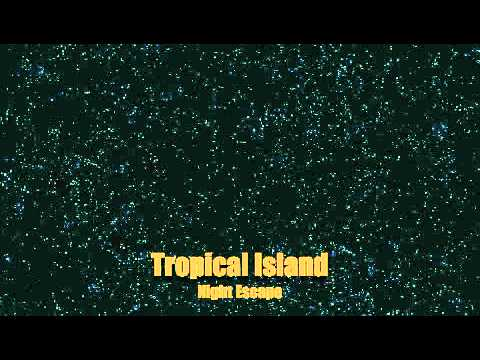 Tropical Island Night Escape