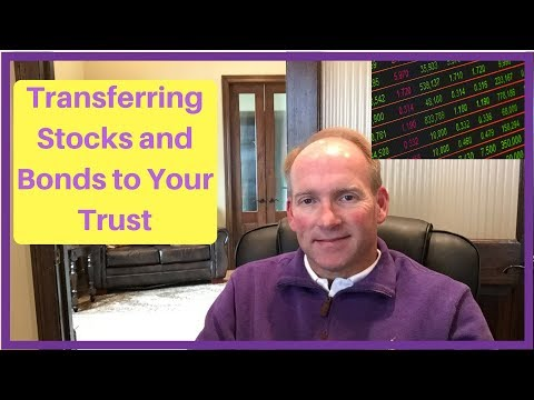 Why Transferring Your Stocks and Bonds to Your Living Trust Might Make Sense