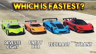 GTA 5 ONLINE : DEVESTE EIGHT VS TEZERACT VS TYRANT VS ENTITY XXR (WHICH IS FASTEST?)