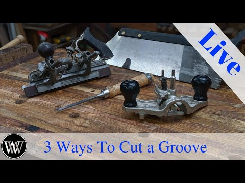 How to Cut A Grove 3 ways All Hand Tools