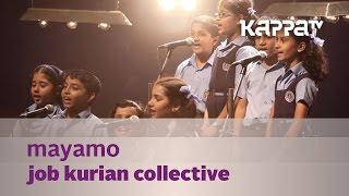 Mayamo - Job Kurian Collective - Music Mojo Season 3 - Kappa TV
