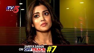 Shriya Saran Sharp Edge Interview With Dinesh Akula | Off-Track#7 | TV5 News