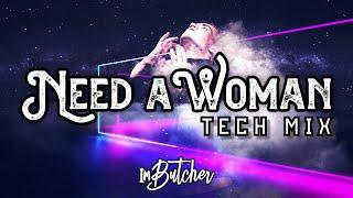 ImButcher - Need A Woman (Tech Mix)