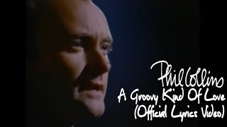 Phil Collins - A Groovy Kind Of Love (Official Lyrics Video)