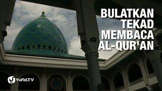 Gambar cover Bulatkan Tekad Membaca al-Qur'an - Ustadz Muhammad Abduh Tuasikal