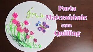 Porta Maternidade com Quilling