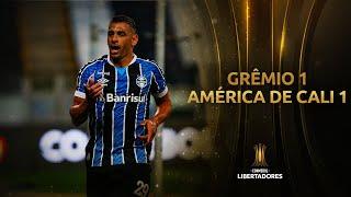 Grêmio vs. América de Cali [1-1] | RESUMEN | Fase de Grupos | CONMEBOL Libertadores 2020