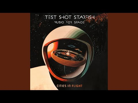 Test Shot Starfish - Cities In Flight [Electronic] (2019 ...