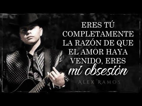(LETRA) ¨MI OBSESIÓN¨ - Alex Ramos (Lyric Video)