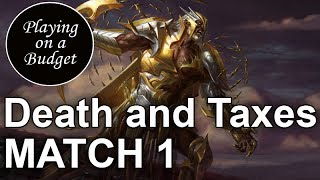 MTG Modern: Death and Taxes vs Soul Sisters - Playing on a Budget
